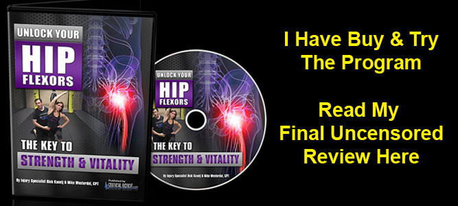 Unlock Your Hip Flexors Review by Rick Kaselj