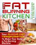 The Fat Burning Kitchen Will Transform You Better. I Already Prove It!