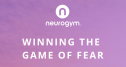Neurogym Winning the Game of Fear Review | Are My Fears Gone Now?